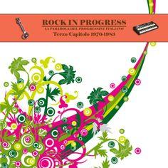 Rock in progress: la parabola del progressive italiano. Terzo capitolo (1970-1983)