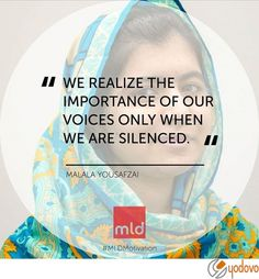Speak up. #MLDMotivation #MotivationalQuotes #MotivationalMessage #QuoteoftheDay #voice #power #DontBeSilenced #bravery #MalalaYousafzai #MotivationalQuotes