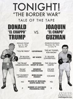 "MAD Magazine Tale of the Tape: Donald Trump vs. Joaquin ""El Chapo"" Guzman Idiotical Originals, Tale of the Tape, Donald Trump, Joaquin Guzman, El Chapo, Singing Instagrams"