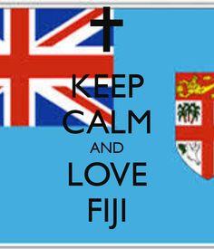 KEEP CALM AND LOVE #FIJI