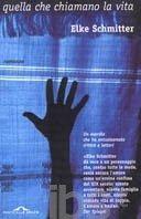 Elke Schmitter, Quella che chiamano la vita, Ponte alle Grazie, 2001