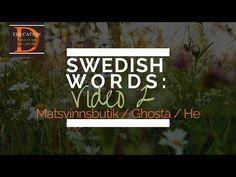 FAVOURITE SWEDISH WORDS: Matsvinnsbutik, Ghosta, He (Video 2) - YouTube