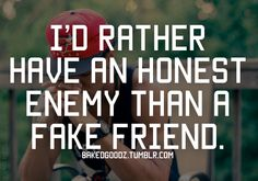 Honest Enemy Over Fake Friend