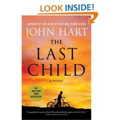The Last Child - John Hart    Great book! This was heart breaking but I couldn't put it down.