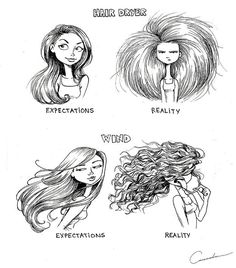 Successfully Styling Your Hair: Expectations Vs. Reality. This is SO me.