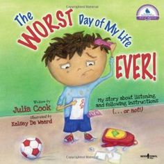 """""""The Worst Day of My Life Ever!"""" by Julia Cook,lesson plan. Another amazing picture book by Cook teaches social skills and serves as an amazing class management tool. Ideas for teaching classroom management; Ideas for teaching about character education; Teaching Rules, Teaching Social Skills, Teaching Ideas, Teaching Writing, Listening And Following Directions, Julia Cook, Rules And Procedures, Worst Day, Mentor Texts"""