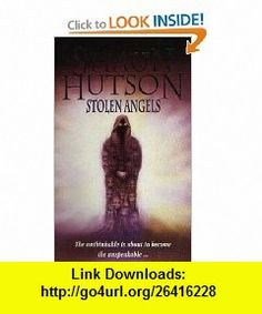 Stolen Angels (9780751501254) Shaun Hutson , ISBN-10: 0751501255  , ISBN-13: 978-0751501254 ,  , tutorials , pdf , ebook , torrent , downloads , rapidshare , filesonic , hotfile , megaupload , fileserve