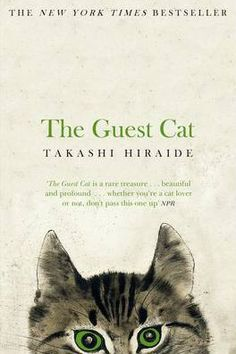 Cover image for The Guest Cat by Takashi HIraide, translated by Eric Selland. I was definitely lured in by the cover of this one! Lost In Translation, Good Books, Books To Read, My Books, Chibi, Japanese Novels, Short Novels, Thing 1, Writing A Book