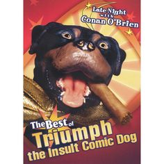 triumph the insult comic dog (conan) | triumph the insult comic