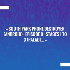 South Park Phone Destroyer (Android) - Episode 9 - Stages 1 to 3 (Paladi. South Park, Games On Youtube, Stage, Game Streaming, Android, Thing 1, Carrie Fisher, Space Crafts, Wii U