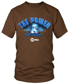 """...when you own a Miller welder you will """"feel the power."""" If you are a welding enthusiast and would like to purchase this tee shirt (or check out other available Miller Welding merchandise) you are a welcomed guest at: http://www.millerweldsstore.com/guests/"""