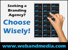 Seeking a Branding Agency? Make Sure You CHOOSE Wisely!