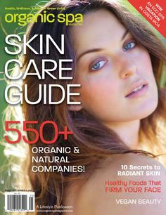 Organic Spa Magazine: July 2012 Annual Skin Care Guide Issue. So excited to be featured!