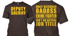 Limited Edition DEPUTY SHERIFF Tee   Teespring