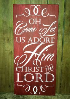 Christmas Sign  Oh Come Let Us Adore Him  by ExpressionsWallArt, $55.00