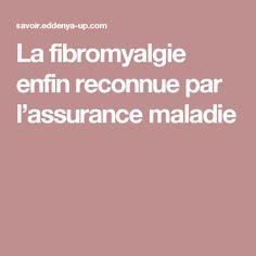 La fibromyalgie enfin reconnue par l'assurance maladie Satisfaction, Health Insurance, Pharmacy, Livres, Fibromyalgia