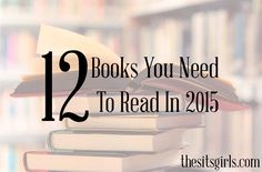 Get ready for a great year of reading - we have 12 good books you must read in 2015 - one for each month of the year! You are going to love this reading challenge.