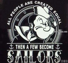 Popeye Tin Can Sailor All Men Are Created Equal Shirt Military Humor, Navy Military, Military Veterans, Tin Can Sailors, Navy Humor, Navy Memes, Navy Quotes, Popeye Cartoon, Popeye And Olive