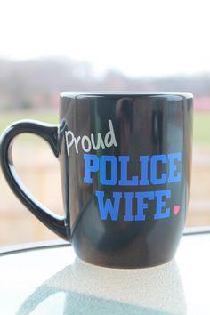 Proud Police Wife Ceramic Coffee Mug by PerfectlyCreatedForU on Etsy https://www.etsy.com/listing/226341525/proud-police-wife-ceramic-coffee-mug