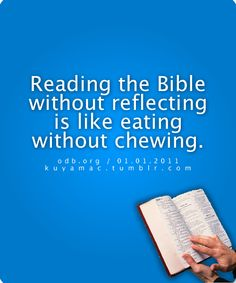 †♥ ✞ ♥† Reading the Word Of God without reflecting is like eating without chewing. †♥ ✞ ♥† What do you think? Do you eat the words of the Bible without chewing? Wisdom Quotes, Bible Quotes, Bible Verses, Profound Quotes, How To Read People, Inspiring Sayings, Inspirational Quotes, How To Start Conversations, Love The Lord