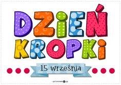 Dzień Kropki - napis - Printoteka.pl Dot Day, Art School, Diy And Crafts, Techno, Dots, Classroom, Kids Rugs, Education, Handmade
