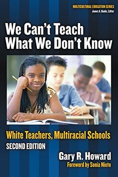 We Can't Teach What We Don't Know: White Teachers, Multir... https://www.amazon.com/dp/0807746657/ref=cm_sw_r_pi_dp_x_MRM.xb5EQBX90