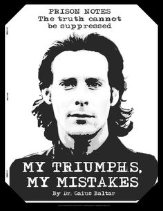 My Triumphs, My Mistakes, by Dr. Gaius Baltar