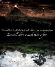"""""""And though in all lands, love is now mingled with grief, it still grows, perhaps, the greater."""" — J.R.R. Tolkien, The Fellowship of the Ring,  Spoken by Haldir."""