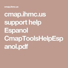 cmap.ihmc.us support help Espanol CmapToolsHelpEspanol.pdf