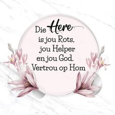 Die Here is jou Rots, jou Helper en jou God. Afrikaanse Quotes, Goeie More, Inspirational Qoutes, Good Morning Wishes, True Words, Bible Scriptures, Wisdom Quotes, Verses, Prayers