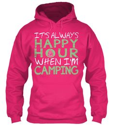 Camping Happy Hour   Limited Edition Sweatshirt Front
