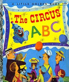 The Circus ABC by Kathryn Jackson.  Illustrated by J.P. Miller.  Copyright 1955