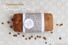 Cinnamon Chip Banana Bread Recipe & Wrapping Idea
