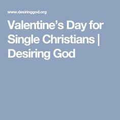 Valentine's Day for Single Christians | Desiring God