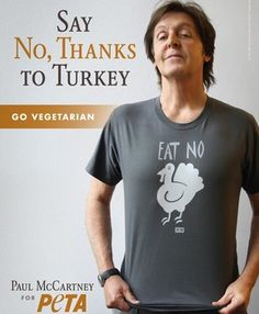 """Sir Paul McCartney wants you to say """"no"""" to turkey on the table! Meet seven singers hitting the high notes for vegan Thanksgiving dinners: http://www.examiner.com/article/from-usher-to-carrie-underwood-seven-musicians-sing-out-for-vegan-thanksgivings"""