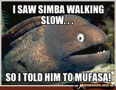 i saw simba walking slow. . . / so i told him to mufasa!