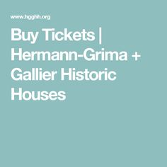 Buy Tickets | Hermann-Grima + Gallier Historic Houses