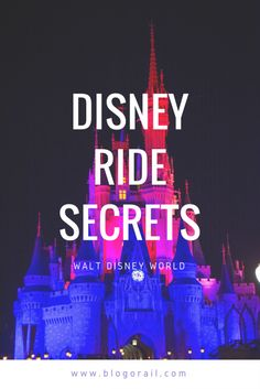 Disney Ride Secrets - Explore the history, architecture, or the best spots to sit on some of your favorite Disney attractions