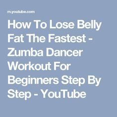 How To Lose Belly Fat The Fastest - Zumba Dancer Workout For Beginners Step By Step - YouTube
