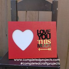 Love you this MUCH! Fits a 3.5 photo in this Hand Painted Heart Frame. For custom orders and check out or other projects at www.facebook.com/completedcraftprojects  #completedcraftprojects #Valentine Custom Gifts, Customized Gifts, Vinyl Paper, Heart Frame, Love You So Much, Paper Crafting, Birthday Gifts, Craft Projects, Hand Painted