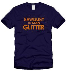 Sawdust-is-Man-Glitter-Funny-T-shirt-Carpenter-Woodworking-Crafts-3-colors