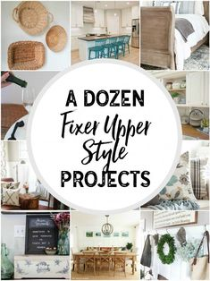 A Dozen Fixer Upper Style Projects: How to get that farmhouse or Fixer Upper Style with home DIY projects! fixer upper | farmhouse | decor | decorating