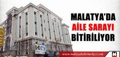 Malatya Haberleri: MALATYA'DA AİLE SARAYI TAMAMLANIYOR