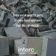There are at least 53 parts in every home appliance that you can #recycle. #IntercoRecycles