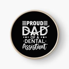 Daddy Shirt, Proud Dad, Daddy Gifts, Dental Assistant, Fathers Day, Dads, Clock, Printed, Awesome