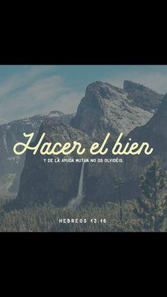Y de hacer bien y de la ayuda mutua no os olvidéis; porque de tales sacrificios se agrada Dios. Hebreos 13:16 RVR1960.