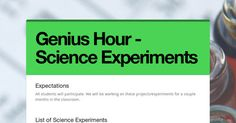 Topic Generator:  Expectations All students will participate. We will be working on these projects/experiments for a couple months in the classroom.