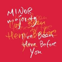 I've Been Here Before You by Minor Majority on SoundCloud