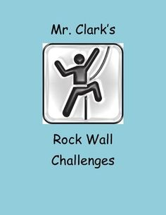 Rock walls Rock!!  They rock even more when you have more stuff to do then just climb up and down them!  Take a look at these 10 plus challenges that will liven and rock wall up!*****Check out my Top Selling Products*****Free Health and PE ResourcesPE Heart HomeworkPE Words to Use in the GymRock Wall ChallengesMr.