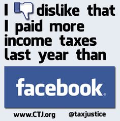Despite making 1.1 billion dollars in 2012, Facebook paid NOTHING in corporate income taxes, and instead actually received 429 million dollars in refunds from the IRS, due largely to its use of the stock option tax loophole.    Share/Like this graphic if you think we need to end the corporate tax loopholes that allow Facebook to pay less in income taxes than most individual Americans do!